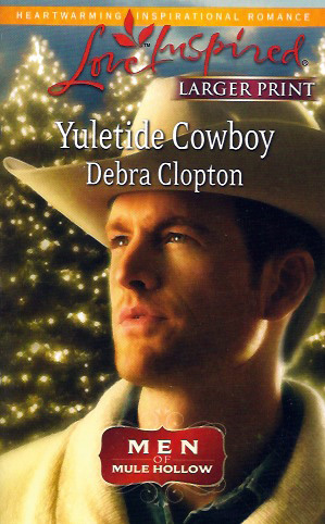 Yuletide Cowboy - third book in the Men of Mule Hollow series by Debra Clopton