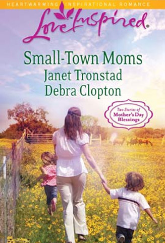 Small-Town Moms by Janet Tronstad and Debra Clopton